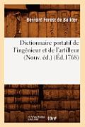 Dictionnaire Portatif de l'Ing?nieur Et de l'Artilleur (Nouv. ?d.) (?d.1768)