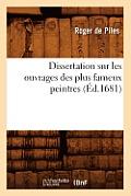 Dissertation Sur Les Ouvrages Des Plus Fameux Peintres (?d.1681)