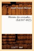 Histoire Des Croisades (?d.1817-1822)