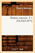 Histoire Romaine. T 1 (?d.1863-1874)