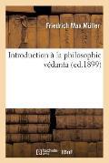 Introduction ? La Philosophie V?danta, (Ed.1899)