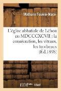 L'?glise abbatiale de L?hon en MDCCCXCVII: la cons?cration, les vitraux, les tombeaux (?d.1898)