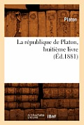 La R?publique de Platon, Huiti?me Livre (?d.1881)