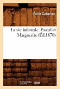 La Vie Infernale. Pascal Et Marguerite (?d.1870)