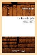 Le Livre de Jade (?d.1867)