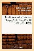 Les Femmes Des Tuileries. l'Apogee de Napoleon III (1860), (Ed.1899)