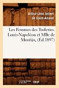 Les Femmes Des Tuileries. Louis-Napol?on Et Mlle de Montijo, (?d.1897)