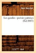 Les Gaudes: Po?sies Patoises (?d.1883)