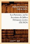 Les Parvenus, Ou Les Aventures de Julien Delmours ?crites (?d.1824)