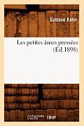 Les Petites ?mes Press?es (?d.1898)
