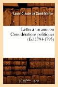 Lettre ? un ami, ou Consid?rations politiques (?d.1794-1795)