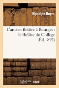 L'Ancien Th??tre ? Bourges: Le Th??tre Du Coll?ge