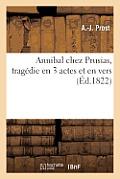 Annibal Chez Prusias, Trag?die En 3 Actes Et En Vers