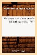 Melanges Tires d'Une Grande Bibliotheque (Ed.1785)
