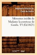 M?moires In?dits de Madame La Comtesse de Genlis. T5 (?d.1825)