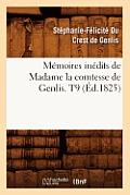 M?moires In?dits de Madame La Comtesse de Genlis. T9 (?d.1825)