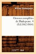 Oeuvres Compl?tes de Shakspeare. 4 (?d.1862-1864)