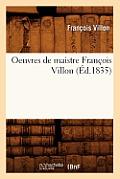 Oeuvres de Maistre Fran?ois Villon (?d.1835)
