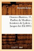 Oeuvres Illustr?es. 13, Pauline de Meulien Aventures de Lyderic Jacques Ier (?d.1891)