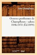 Oeuvres Posthumes de Champfleury: Salons 1846-1851 (?d.1894)