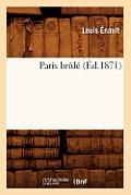 Paris Br?l? (?d.1871)