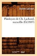 Plaidoyers de Ch. Lachaud, Recueillis (?d.1885)