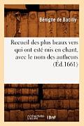 Recueil Des Plus Beaux Vers Qui Ont Est? MIS En Chant, Avec Le Nom Des Autheurs (?d.1661)