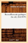 Recueillements Po?tiques (6e ?d.) (?d.1839)