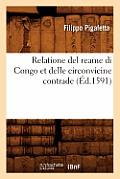Relatione del Reame Di Congo Et Delle Circonvicine Contrade (?d.1591)