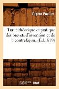 Traite Theorique Et Pratique Des Brevets d'Invention Et de la Contrefacon, (Ed.1889)