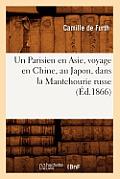 Un Parisien En Asie, Voyage En Chine, Au Japon, Dans La Mantchourie Russe (?d.1866)