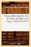 Voyage Pittoresque Des Isles de Sicile, de Malte Et de Lipari. 4 (?d.1782-1787)