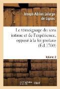 Le T?moignage Du Sens Intime Et de l'Exp?rience, Oppos? ? La Foi Profane. Volume 2