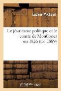 Le J?suitisme Politique Et Le Comte de Montlosier En 1826