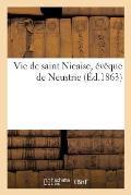 Vie de Saint Nicaise, ?v?que de Neustrie