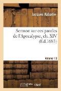 Sermon Sur Ces Paroles de l'Apocalypse, Ch. XIV, V. 13