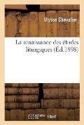 La Renaissance Des ?tudes Liturgiques