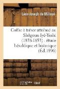 Coffre ? Tr?sor Attribu? Au Sh?goun Iy?-Yoshi (1838-1853): ?tude H?raldique Et Historique