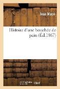 Histoire d'Une Bouch?e de Pain