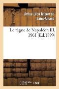 Le R?gne de Napol?on III, 1861