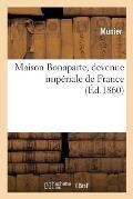 Maison Bonaparte, Devenue Imp?riale de France