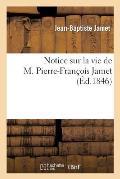 Notice Sur La Vie de M. Pierre-Fran?ois Jamet, Fondateur de l'?cole Des Sourds-Muets Et Sup?rieur