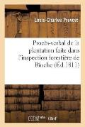 Proc?s-Verbal de la Plantation Faite Dans l'Inspection Foresti?re de B?nche, Arrondissement