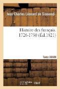 Histoire Des Fran?ais. Tome XXVIII. 1726-1750