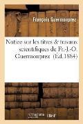 Notice Sur Les Titres Travaux Scientifiques: Candidature Aux Facult?s Catholiques de Lille