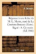 R?ponse ? Une Lettre de M. L. Marin, Cur? de la Couture-Boussey Eure. Sign?: A. Germain.