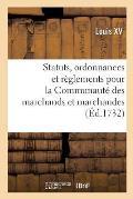 Statuts, Ordonnances Et R?glements Pour La Communaut? Des Marchands