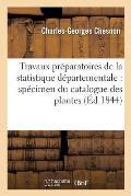 Travaux Pr?paratoires de la Statistique D?partementale: Sp?cimen Du Catalogue Des Plantes: Du D?partement de l'Eure