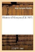 Histoire d'Alen?on. Par J.-J. Gautier.