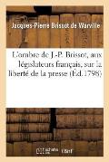 L'Ombre de J.-P. Brissot, Aux L?gislateurs Fran?ais, Sur La Libert? de la Presse
